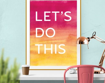 Let's Do This Quote, Watercolor Quotes, Watercolor Print, Printable Typography, Binder Cover, 8x10 printable, Motivational Quote, New Years