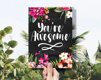 You're Awesome Greetingcard with Flowers for your Loved Ones