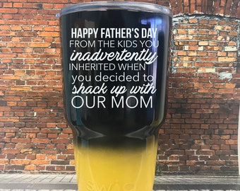 Happy Father's Day from the kids you inadvertently inherited when you decided to shack up with our mom Tumbler, Funny Father's day,