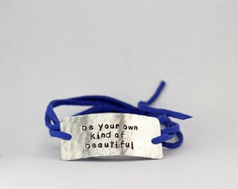 quote bracelet, be your own kind of beautiful, custom bracelet, engraved bracelet, graduation gift, inspirational jewelry, wrap bracelet,