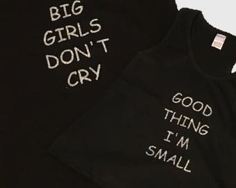 Mommy and Me Mother Daughter shirts - Big Girls Don't Cry, Good Thing I'm Small