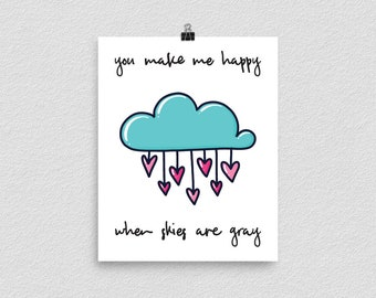 You Make Me Happy, When Skies Are Gray, Wall Art Print, Valentine's Day, Gift For Daughter, Anniversary Gift, Bedroom Decor, Best Friend