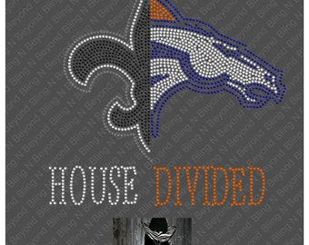 Custom House Divided Shirts.. You give us the logos and we make the bling - Saints - Broncos