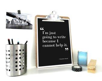 Gerade dabei, Print, Druck von Charlotte Bronte, Zitat schreiben Bronte Zitat Druck, Typografie-Poster, Geschenk für Schriftsteller, Geschenk für Bücherfreund, Autor
