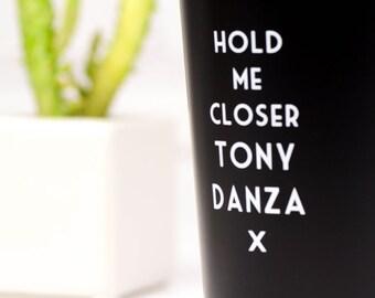 Hold Me Closer Tony Danza - Misheard Lyrics Pint Glass