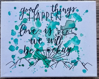 Good Things Happen 8x10 canvas | hand lettered | inspirational | watercolor