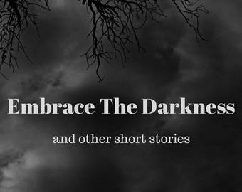 Embrace The Darkness and other short stories (signed paperback)