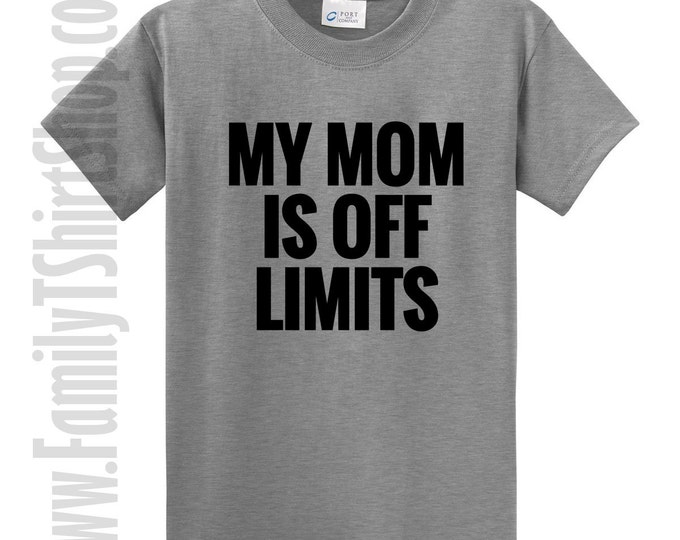 My Mom Is Off Limits T-shirt