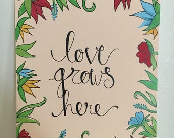 Love Grows Here / home / wedding / housewarming / pink / flowers / canvas / tattoo flowers / black / outline / calligraphy / love/