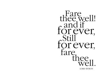 Goodbye Greeting Card. Fare thee well! and if for ever, still for ever, fare thee well. Lord Byron. modern, digital, printable, typography