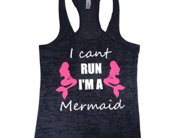 I Can't Run I'm A Mermaid....Fitness Burnout Racer Back Tank Top