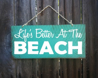 beach house decor, beach sign, Life is Better at the Beach, beach house sign, beach decor, beach quote, 122