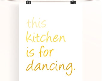 This kitchen is for dancing poster - home decor wall art - yellow ombre kitchen poster - house warming gift - typography print