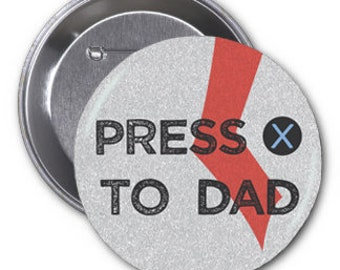"Press X to Dad 2 1/4"" pinback button"