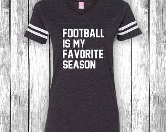 Football is my Favorite Season | Game Day Shirts, Tailgate, Funny T-Shirt, Superbowl, Touchdown, Tailgate V-Neck Jersey Womens Shirt Tee