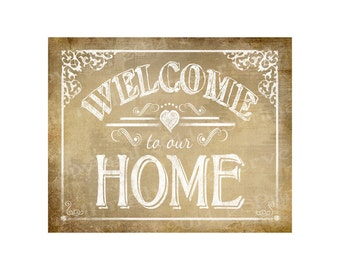 Printable Welcome to our Home Vintage sign - DIY instant download and print - 4 sizes