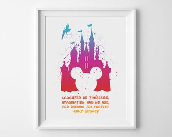 Laughter Is Timeless, Imagination Has No Age, And Dreams Are Forever Castle Walt Disney Quote Digital Art Print