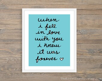 When I Fell in Love With You I Knew it Was Forever -  Art Print  - Poster  - Wall Art - Blue - Love Art Gift