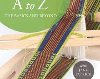 Inkle Weaving A to Z- the Bsics and Beyond with Jane Patric