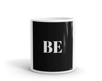 Coffee Mug | BE Quote