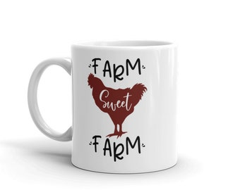 Farm Sweet Farm Chicken Hen 11 oz or 15 oz white Coffee Mug. Gift for Farmers Farm Animal