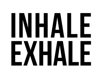 Inhale Exhale | Instant Digital Download