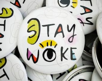 STAY WOKE pins