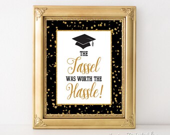 The Tassel Was Worth The Hassle Graduation Sign, Black & Gold Glitter Confetti Grad Party Sign, 8x10 inch, INSTANT PRINTABLE
