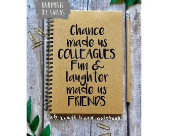 Colleague notebook, funny notebook, Gift for friend,lined notebook, Gift for writer, work colleague, chance made us, fun and laughter