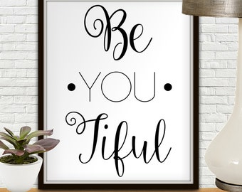 Be You Tiful, Beyoutiful, Beyoubeautiful, Beyoutiful Sign, Be You Tiful Sign, Beautiful, Be You Tiful Decal, Beyoutiful Print, Inspirational