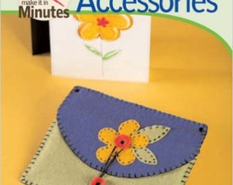 Felt Accessories Book, Handmade Gifts in Minutes, How To Felting Book, Felted Wool Book, Crafting Book Sewing Book Project Photos Hard Cover