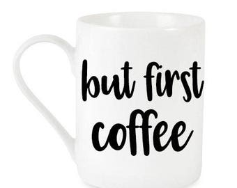 Coffee Mug / Gifts For Her / Coffee Lovers / Mugs With Texts / Gifts Under 15 / Mugs With Sayings