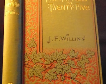 Victorian Boys Christian Book 1800s From Fifteen to Twenty Five by J F Willing Decorative Binding Hardcover 19th Century