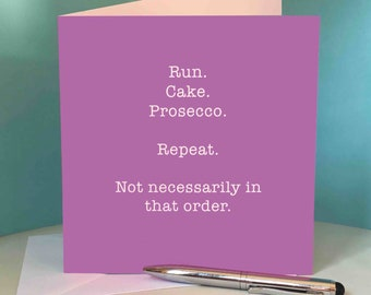 Birthday Card for runners / running friend 'Run, Cake, Prosecco, Repeat'