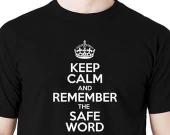 Keep calm and remember the safeword t shirt