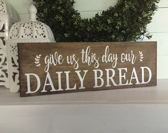 give us this day our daily bread, give us this day our daily bread sign, kitchen wood sign, kitchen sign, kitchen wall art