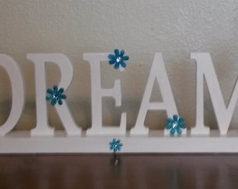 DREAM Sign UpCycled Cottage Chic in White With Blue Felt Flowers and Crystal Bling Home Decor Shelf Sitter Gift Idea Country Decor Victorian