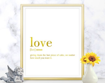 Love Definition Print, Love Printable Gold, Love Decor, Love Gift Poster, Love Wall Art, Love Quote Printable, Love Funny Definition (W059)