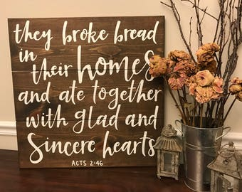 They Broke Bread In Their Homes | Acts 2:46 | Wooden Sign | Scripture Sign | Bible Verse Sign
