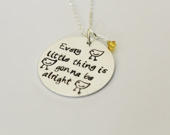 Every Little Thing Is Gonna Be Alright Hand-Stamped Necklace