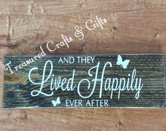 And They Lived Happily Ever After Wood Sign- Christmas, Birthday, Valentine's Day, Wedding, Anniversary