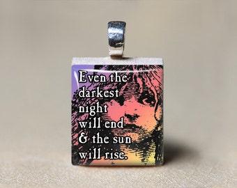 Les Miserables Quote Pendant, Les Mis Jewelry, Scrabble Tile, Les Miserables Necklace, Even the Darkest Night will End, Cosette