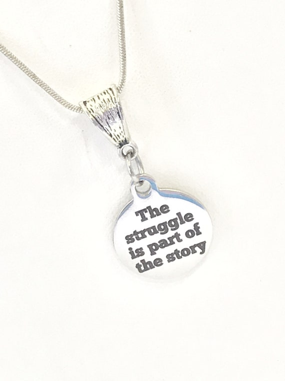 Encouraging Gift, The Struggle Is Part Of The Story Necklace, Encouraging Success, Encouraging Jewelry, Sympathy Gift, Divorce Gift For Her
