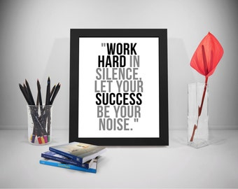 Work Hard In Silence, Work Hard Print, Success Quotes, Business Quotes, Work Quotes, Office Decor, Office Art, Encouragement Prints