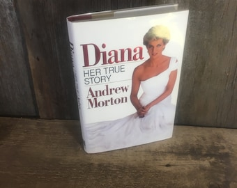 Diana Her True Story by Andrew Morton copyright 1992, Princess Diana her story, Princess of wales,