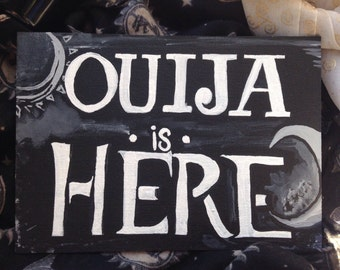 Handpainted Sign Ouija Is Here Ouija Board Sign Tarot reading Signs 5x7
