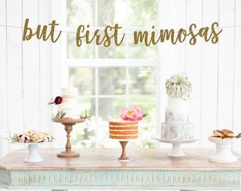 but first mimosas banner, bachelorette banner. bridal shower banner, bridal shower brunch, bubble bar, mimosa bar, pop fizz clink banner