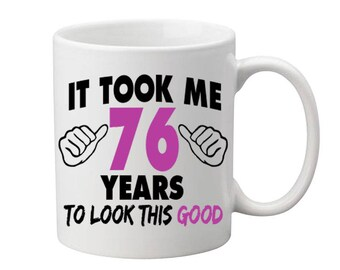 76 Years Old Birthday Mug Happy Birthday Gift Birthday Coffee Mug Coffee Cup Born in 1941 Personalized Mug ALL AGES AVAILABLE