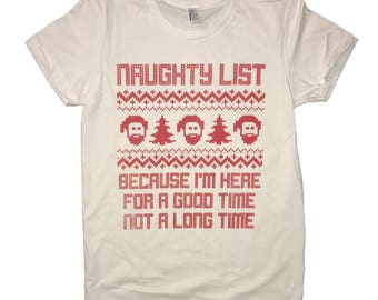 womens naughty list because i'm here for a good time not a long time christmas t shirt funny cute ladies ugly xmas holiday sweater idea top