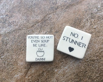 You're so HOT - pottery magnet; 10x strength; Made in North Carolina